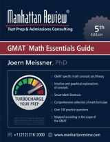 Manhattan Review GMAT Math Essentials Guide [5th Edition]: Turbocharge your Prep