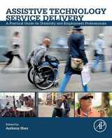 9780128129791-0128129794-Assistive Technology Service Delivery: A Practical Guide for Disability and Employment Professionals