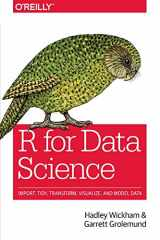 9781491910399-1491910399-R for Data Science: Import, Tidy, Transform, Visualize, and Model Data