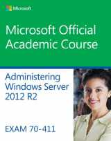 70-411 Administering Windows Server 2012 R2 (Microsoft Official Academic Course)