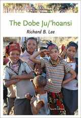 9781111828776-1111828776-The Dobe Ju/'Hoansi (Case Studies in Cultural Anthropology)
