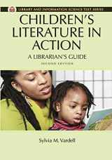 9781610695626-1610695623-Children's Literature in Action: A Librarian's Guide (Library and Information Science Text (Paperback))