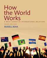 9780134378848-0134378849-How the World Works: A Brief Survey of International Relations (3rd Edition)