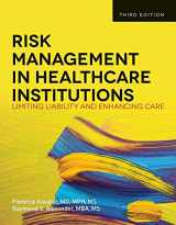 9781449645656-1449645658-Risk Management in Health Care Institutions: Limiting Liability and Enhancing Care, 3rd Edition