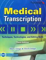 9780763831097-0763831093-Medical Transcription: Techniques, Technologies, and Editing Skills