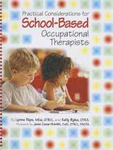 9781569001967-1569001960-Practical Considerations for School-Based Occupational Therapists (Book & CD-ROM)
