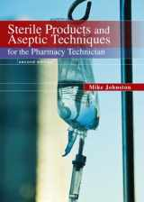 9780135109649-0135109647-Sterile Products and Aseptic Techniques for the Pharmacy Technician (2nd Edition)