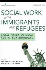 9780826126689-0826126685-Social Work with Immigrants and Refugees, Second Edition: Legal Issues, Clinical Skills, and Advocacy