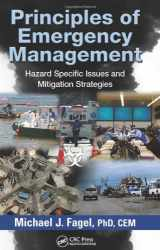 9781439871201-1439871205-Principles of Emergency Management: Hazard Specific Issues and Mitigation Strategies