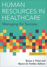 9781567937084-156793708X-Human Resources in Healthcare: Managing for Success, Fourth Edition