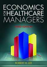 9781567936766-1567936768-Economics for Healthcare Managers, Third Edition