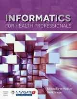 9781284102635-1284102637-Informatics for Health Professionals (Navigate 2 Advantage Access)