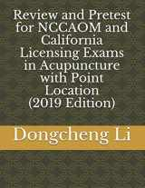 9781480198982-1480198986-Review and Pretest for NCCAOM and California Licensing Exams in Acupuncture with Point Location