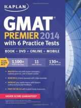 Kaplan GMAT Premier 2014 with 6 Practice Tests: book + online + DVD + mobile