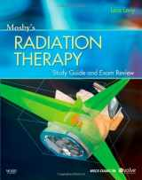 Mosby's Radiation Therapy Study Guide and Exam Review (Print w/Access Code), 1e