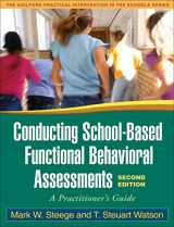 9781606230275-1606230271-Conducting School-Based Functional Behavioral Assessments, Second Edition: A Practitioner's Guide (The Guilford Practical Intervention in the Schools Series)