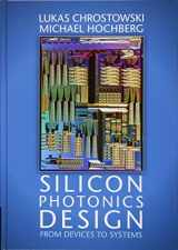 9781107085459-1107085454-Silicon Photonics Design: From Devices to Systems