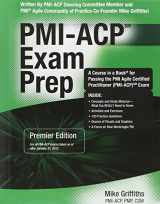 9781932735581-1932735585-PMI-ACP Exam Prep, Premier Edition: A Course in a Book for Passing the PMI Agile Certified Practitioner (PMI-ACP) Exam