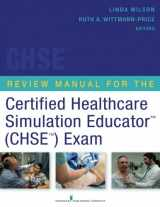 9780826120113-0826120113-Review Manual for the Certified Healthcare Simulation Educator Exam