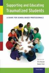 9780199766529-0199766525-Supporting and Educating Traumatized Students: A Guide For School-Based Professionals