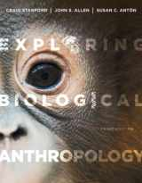 Exploring Biological Anthropology: The Essentials (3rd Edition)