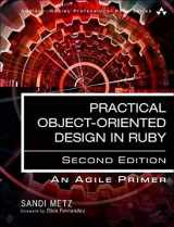9780134456478-0134456475-Practical Object-Oriented Design: An Agile Primer Using Ruby (2nd Edition)