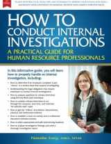 9781483935249-1483935248-How to Conduct Internal Investigations: A Practical Guide for Human Resource Professionals