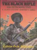 9780889351158-0889351155-The Black Rifle: M16 Retrospective (Modern US Military Small Arms Series- Volume Three)