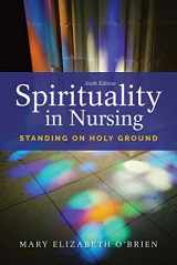 9781284121001-1284121003-Spirituality in Nursing: Standing on Holy Ground