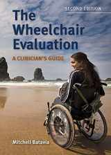 9780763761721-0763761729-The Wheelchair Evaluation: A Clinician's Guide