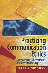 9780205453603-0205453600-Practicing Communication Ethics: Development, Discernment, and Decision-Making