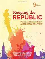 9781544326030-1544326033-Keeping the Republic: Power and Citizenship in American Politics