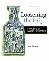 9780078028557-0078028558-Loosening the Grip: A Handbook of Alcohol Information