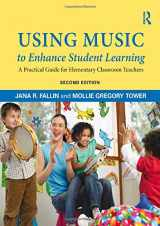 9780415709361-0415709369-Using Music to Enhance Student Learning: A Practical Guide for Elementary Classroom Teachers (Volume 1)