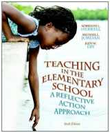 Teaching in the Elementary School: A Reflective Action Approach (6th Edition)