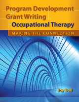 9780763760656-076376065X-Program Development and Grant Writing in Occupational Therapy: Making the Connection