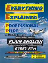 9780974261300-0974261300-Everything Explained for the Professional Pilot