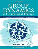 9781630913670-1630913677-Group Dynamics in Occupational Therapy: The Theoretical Basis and Practice Application of Group Intervention