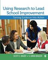 9781412974059-1412974054-Using Research to Lead School Improvement: Turning Evidence Into Action