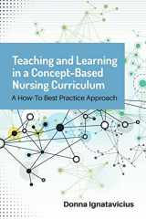 9781284127362-1284127362-Teaching and Learning in a Concept-Based Nursing Curriculum: A How-To Best Practice Approach