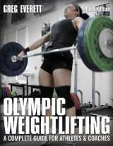 9780990798545-0990798542-Olympic Weightlifting: A Complete Guide for Athletes & Coaches