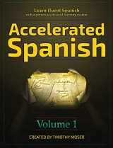9781624870606-1624870600-Accelerated Spanish: Learn Fluent Spanish with a Proven Accelerated Learning System