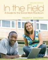 9780205022274-0205022278-In the Field: A Guide for the Social Work Practicum (2nd Edition)