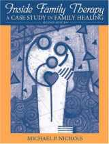 9780205611072-0205611079-Inside Family Therapy: A Case Study in Family Healing (2nd Edition)