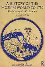 9781138215931-1138215937-A History of the Muslim World to 1750: The Making of a Civilization