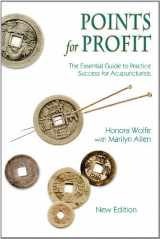 9781891845642-1891845640-Points for Profit: The Essential Guide to Practice Success for Acupuncturists, New 5th Edition