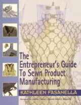 9780966320848-0966320840-The Entrepreneur's Guide to Sewn Product Manufacturing