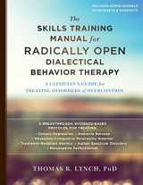 9781626259317-1626259313-The Skills Training Manual for Radically Open Dialectical Behavior Therapy: A Clinician's Guide for Treating Disorders of Overcontrol