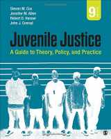 9781506349008-1506349005-Juvenile Justice: A Guide to Theory, Policy, and Practice