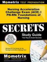 9781614036159-1614036152-Nursing Acceleration Challenge Exam (ACE) I PN-RN: Foundations of Nursing Secrets Study Guide: Nursing ACE Test Review for the Nursing Acceleration Challenge Exam